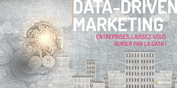 Data-driven marketing : Entreprises, laissez-vous guider par la data