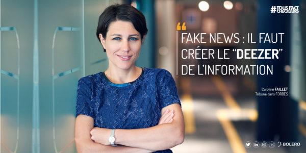 """Tribune Forbes - """"Fake News"""" : Il Faut Créer Le """"Deezer"""" De L'Information"""
